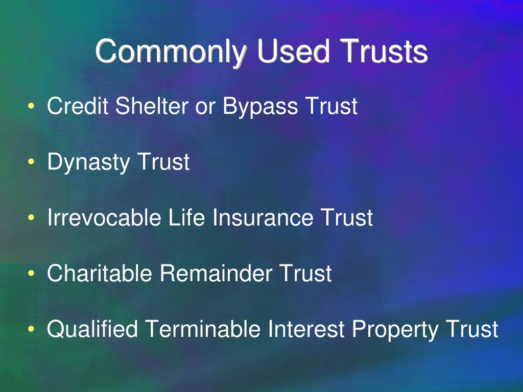 Commonly Used Trusts