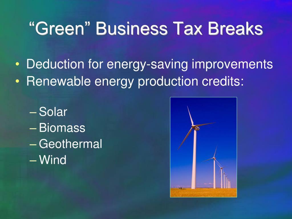 """""""Green"""" Business Tax Breaks"""