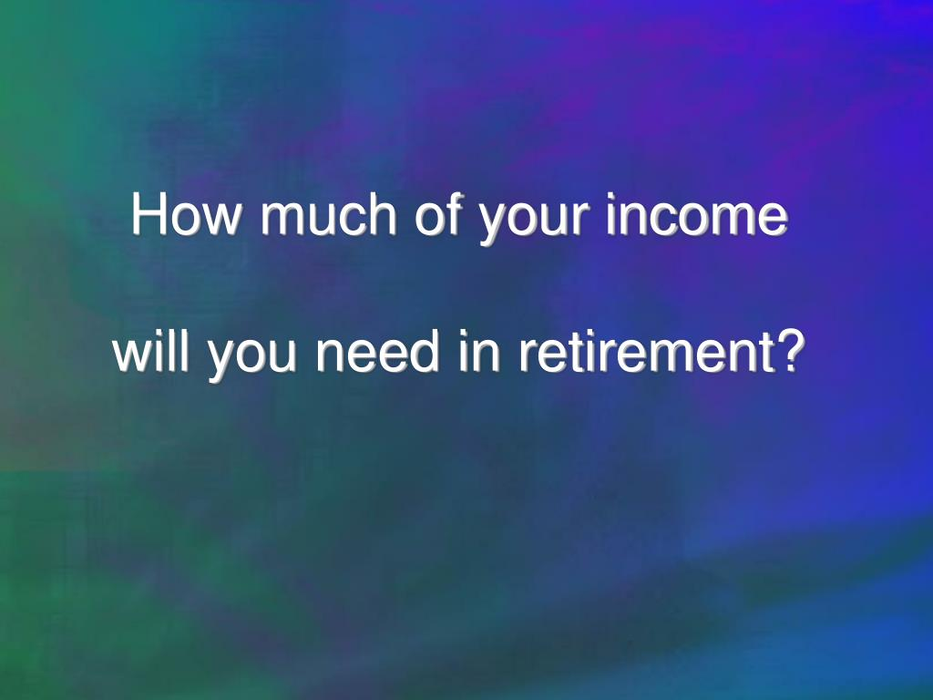 How much of your income