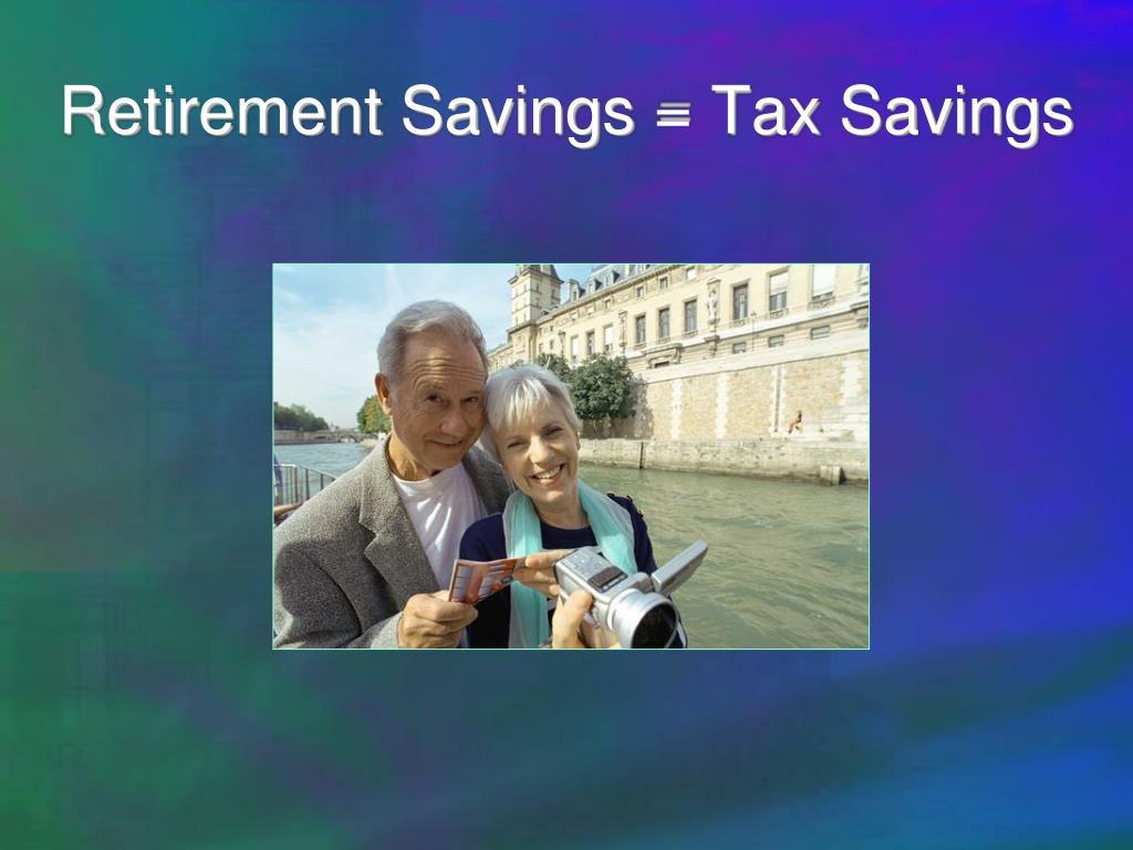 Retirement Savings = Tax Savings