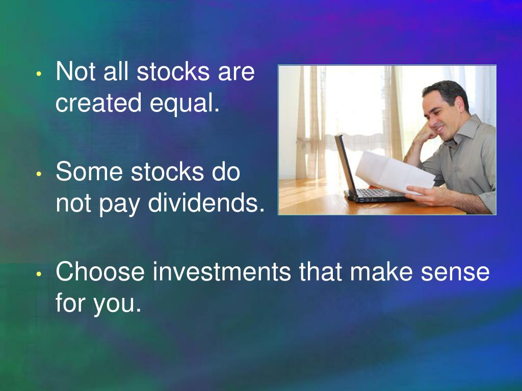 Not all stocks are