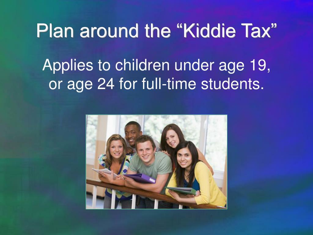 """Plan around the """"Kiddie Tax"""""""