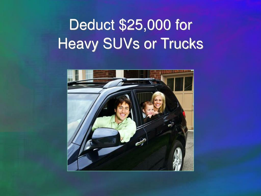 Deduct $25,000 for
