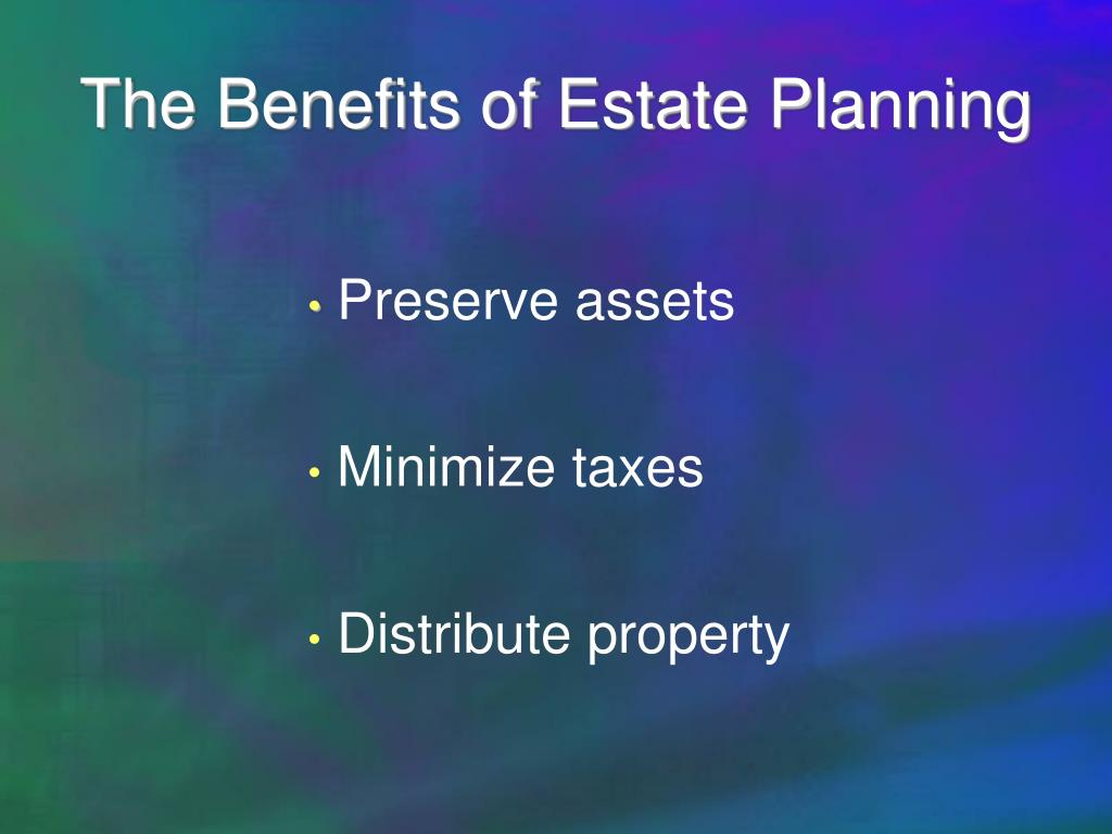 The Benefits of Estate Planning
