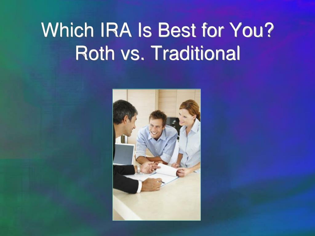 Which IRA Is Best for You?