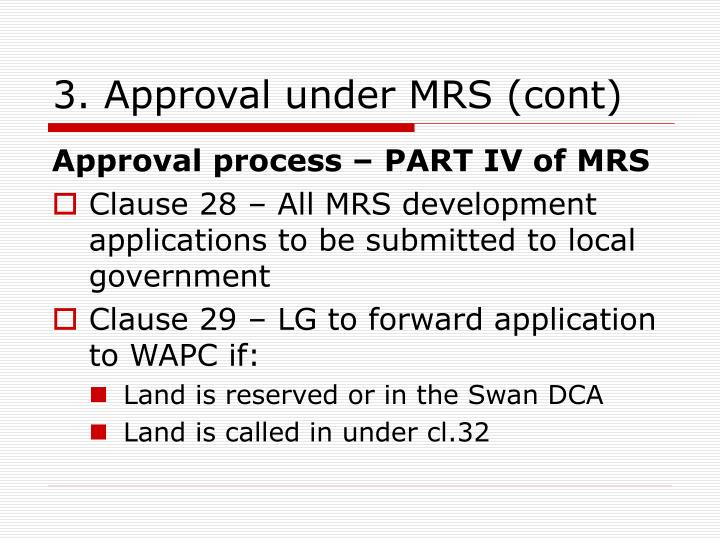 3. Approval under MRS (cont)