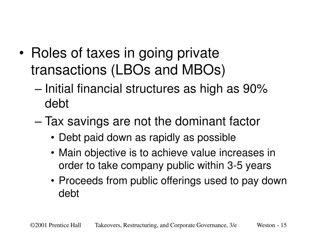 Roles of taxes in going private transactions (LBOs and MBOs)