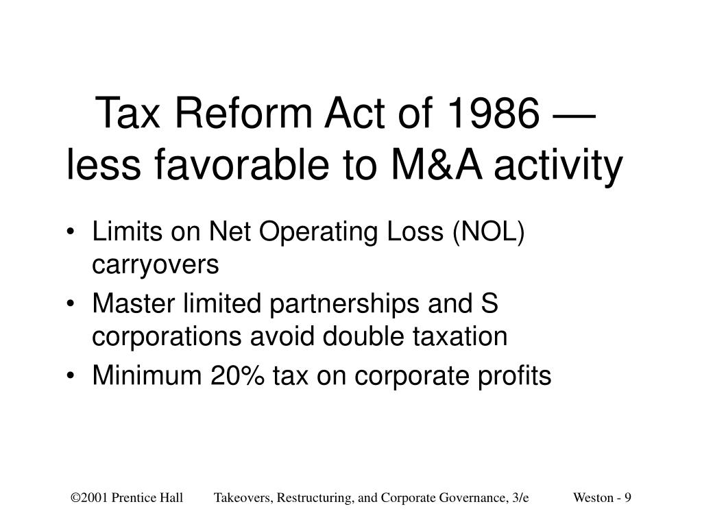 Tax Reform Act of 1986 — less favorable to M&A activity