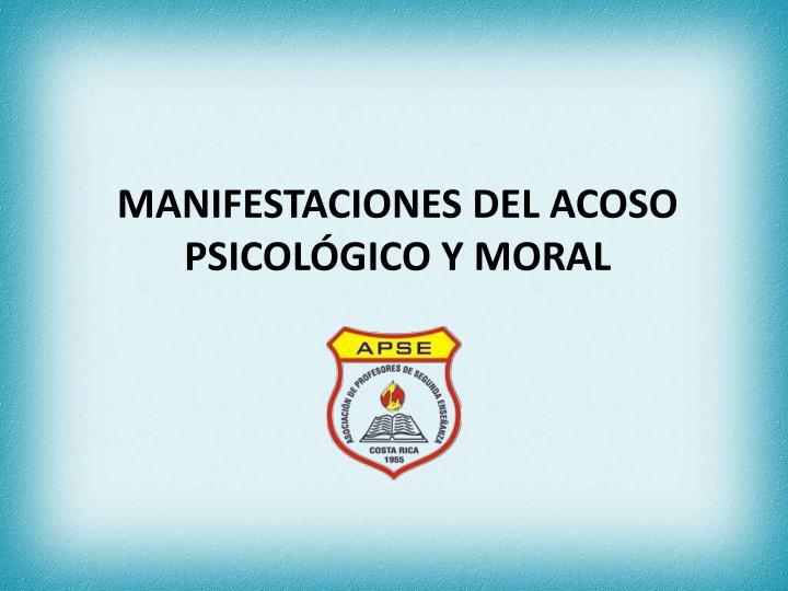 MANIFESTACIONES DEL ACOSO PSICOLÓGICO Y MORAL
