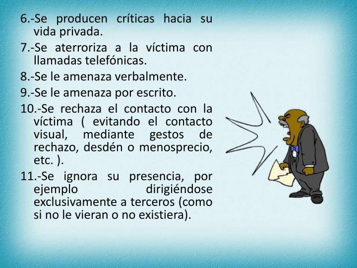 6.-Se producen críticas hacia su vida privada.
