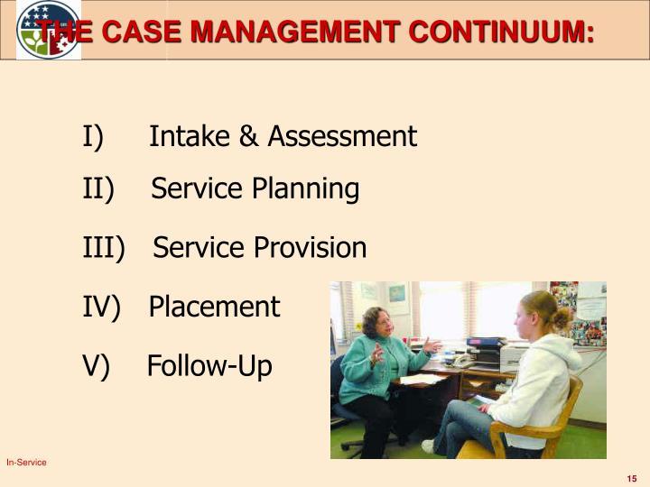 THE CASE MANAGEMENT CONTINUUM:
