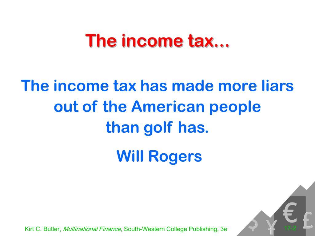 The income tax...
