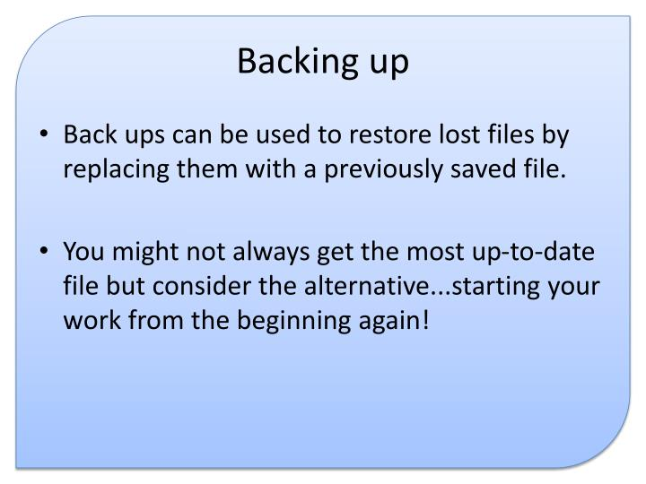 Backing up