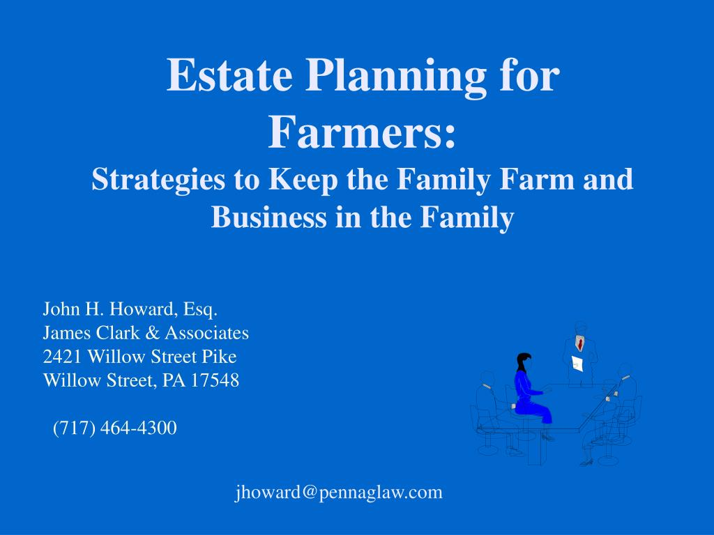 estate planning for farmers strategies to keep the family farm and business in the family
