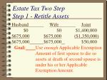 estate tax two step step 1 retitle assets