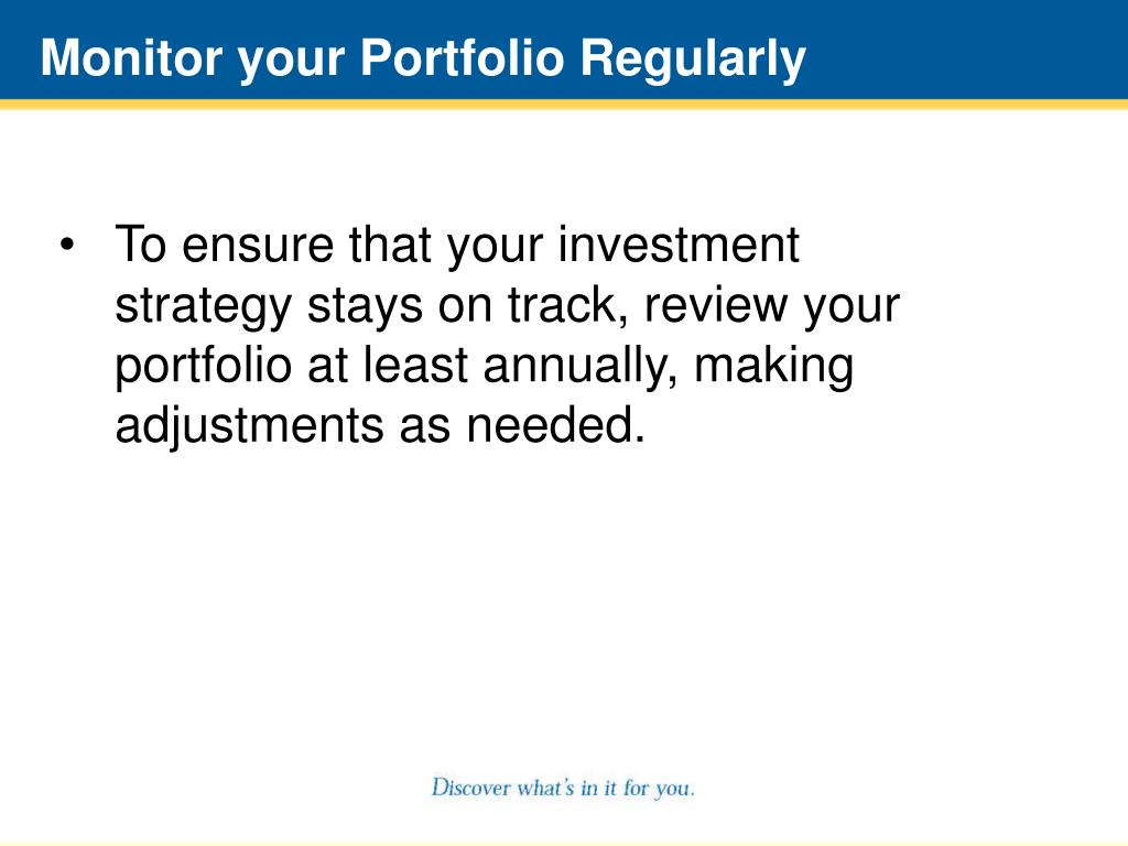 Monitor your Portfolio Regularly