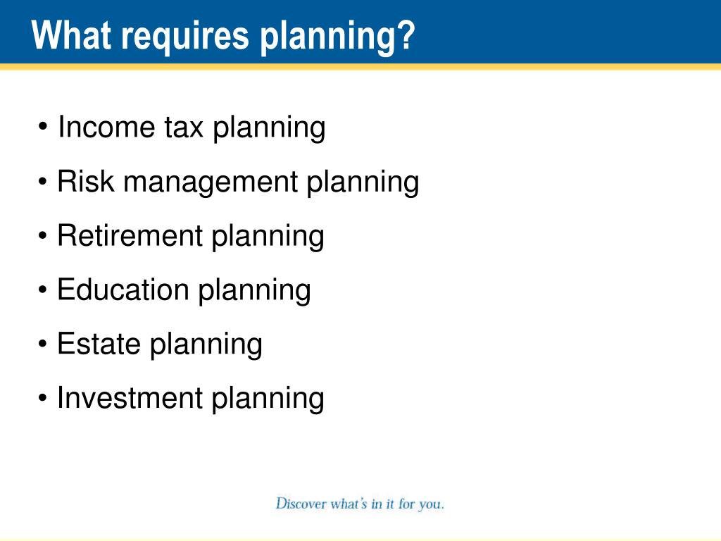 What requires planning?