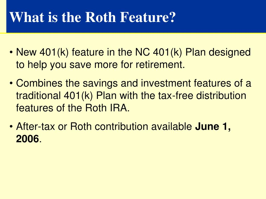 What is the Roth Feature?