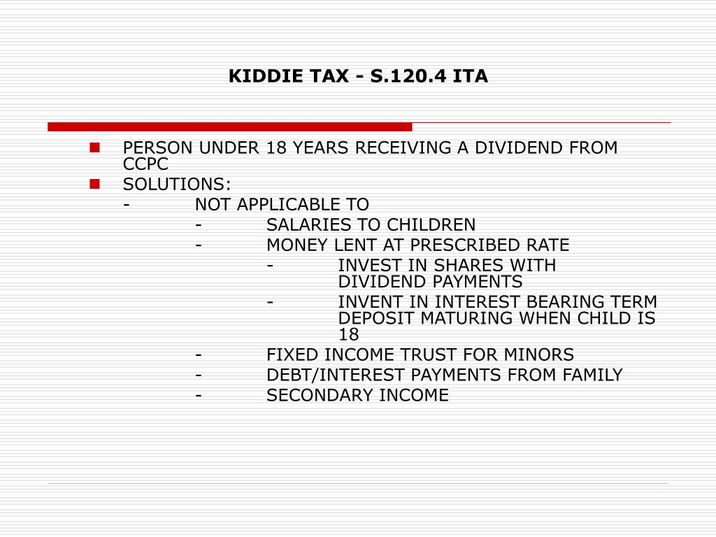 KIDDIE TAX - S.120.4 ITA