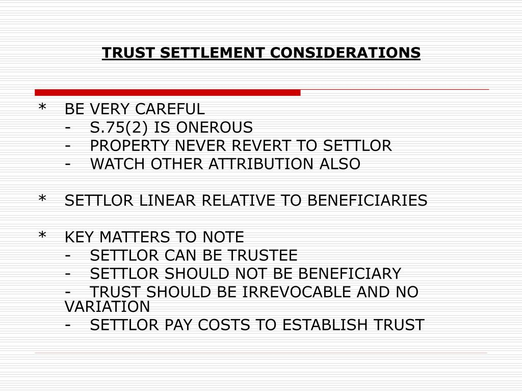 TRUST SETTLEMENT CONSIDERATIONS