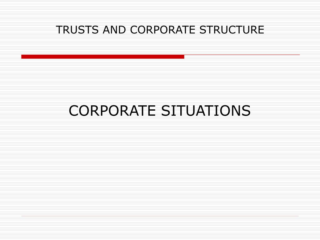 TRUSTS AND CORPORATE STRUCTURE