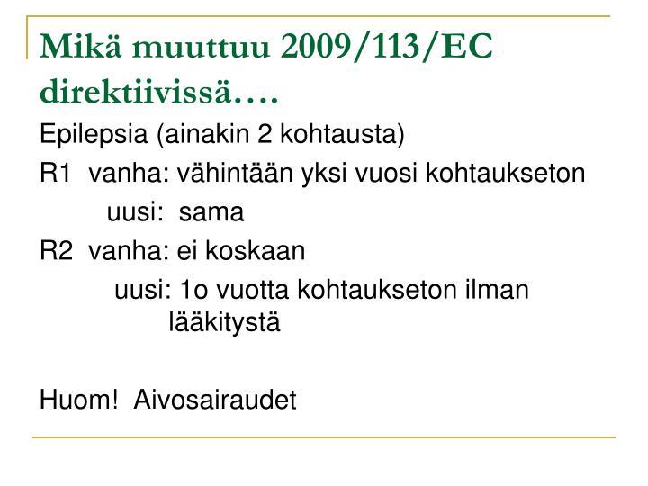 Mikä muuttuu 2009/113/EC direktiivissä….