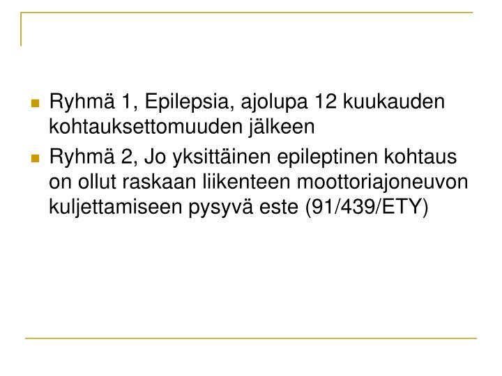 Ryhmä 1, Epilepsia, ajolupa 12 kuukauden kohtauksettomuuden jälkeen