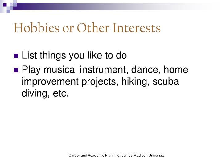 Hobbies or Other Interests