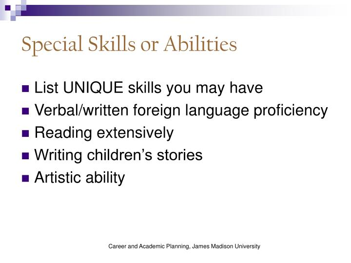 Special Skills or Abilities