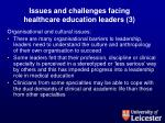 issues and challenges facing healthcare education leaders 3