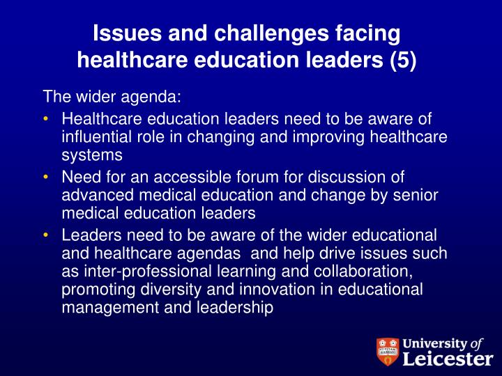 Issues and challenges facing healthcare education leaders (5)