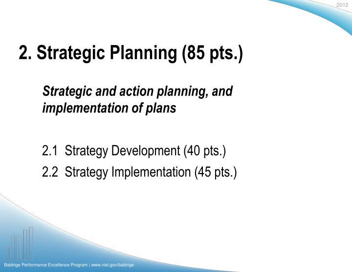 2. Strategic Planning (85 pts.)