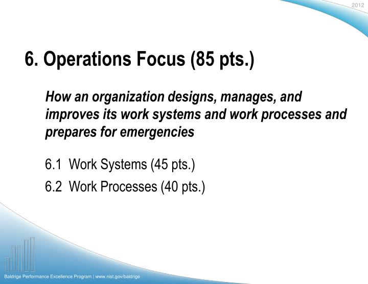 6. Operations Focus (85 pts.)