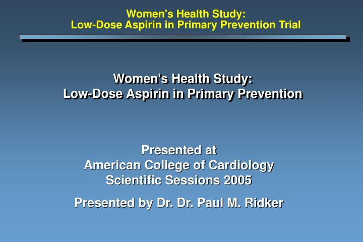Women s health study low dose aspirin in primary prevention