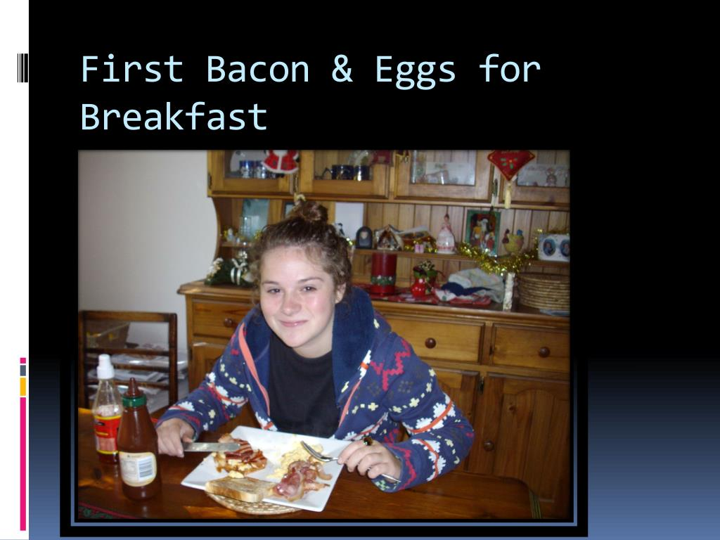 First Bacon & Eggs for Breakfast