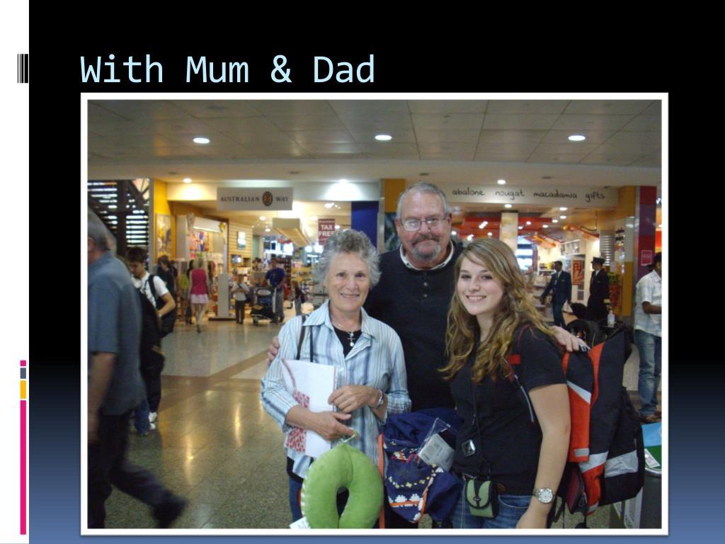 With Mum & Dad