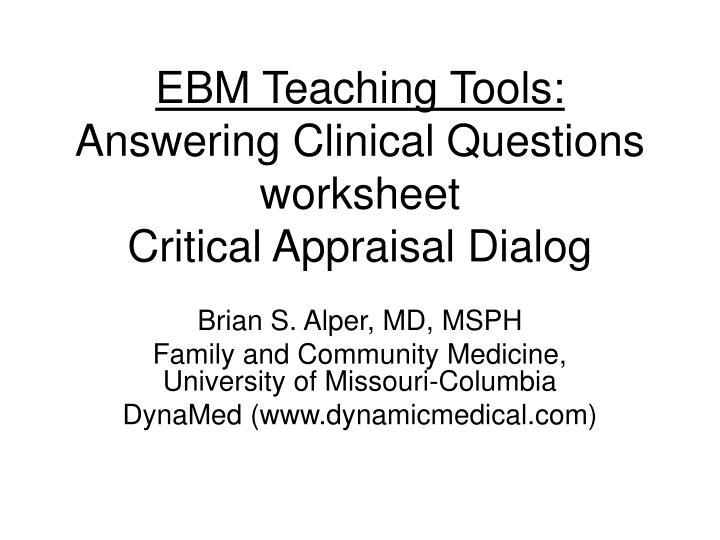Ebm teaching tools answering clinical questions worksheet critical appraisal dialog
