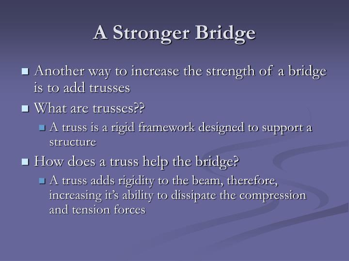 A Stronger Bridge