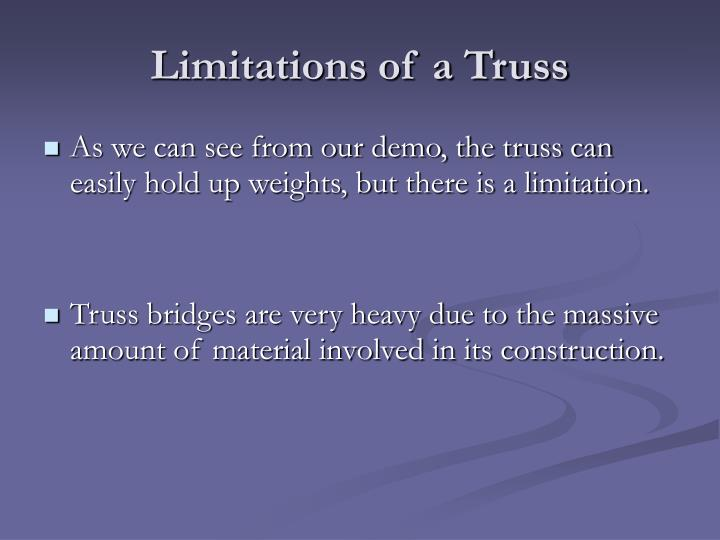Limitations of a Truss