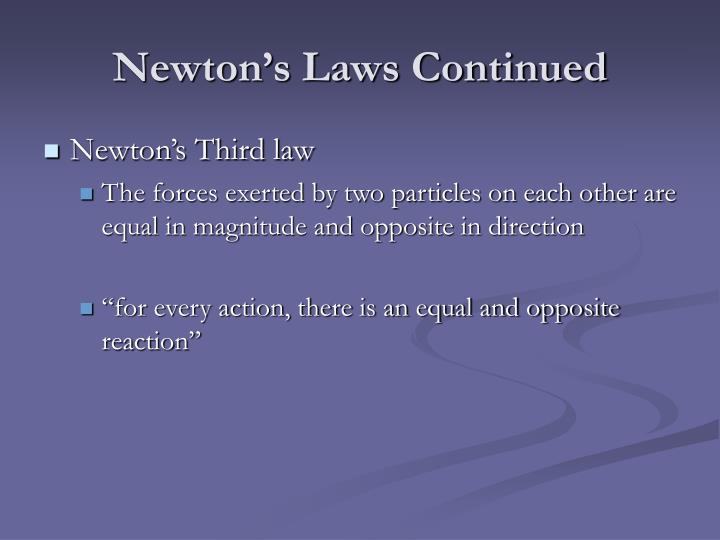 Newton's Laws Continued