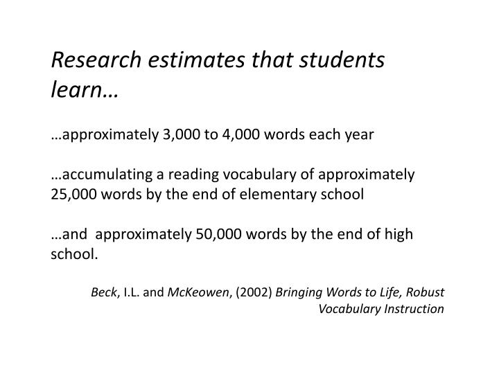 Research estimates that students learn…