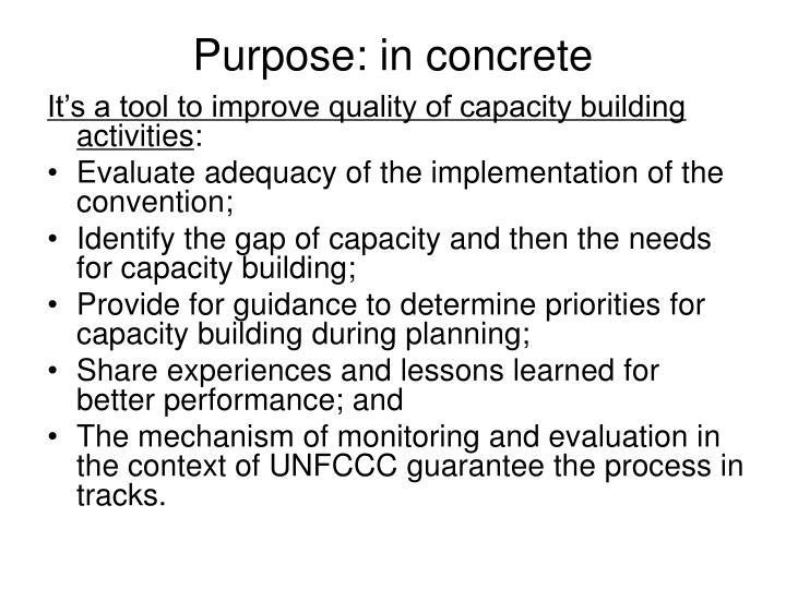 Purpose: in concrete