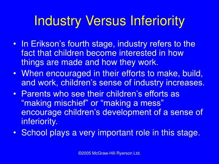 Industry Versus Inferiority