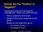 activity are you positive or negative