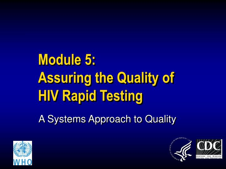 Module 5 assuring the quality of hiv rapid testing