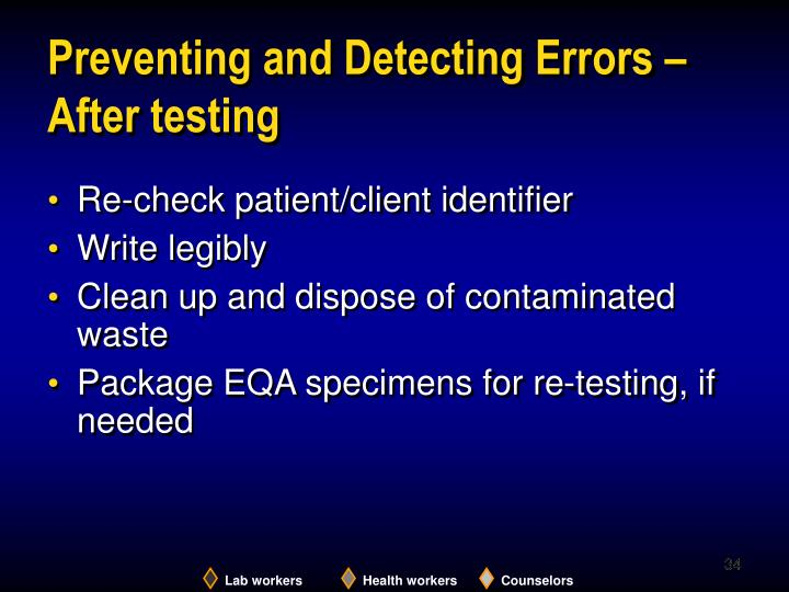 Preventing and Detecting Errors –