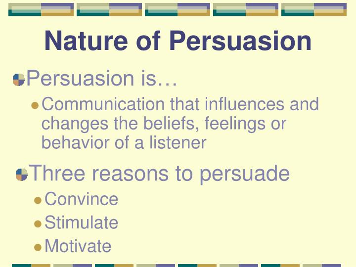 Nature of persuasion