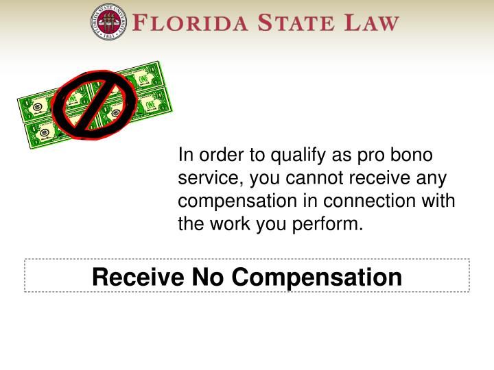 Receive No Compensation