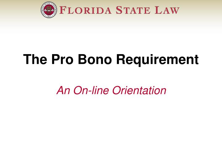 The pro bono requirement an on line orientation