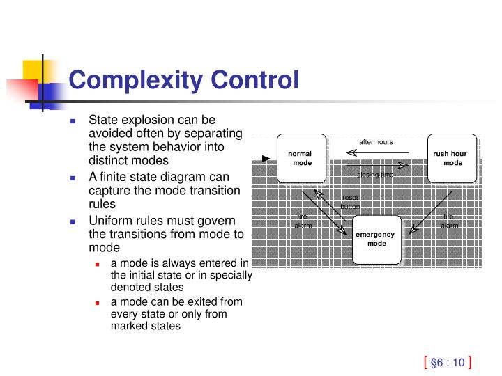 State explosion can be avoided often by separating the system behavior into distinct modes